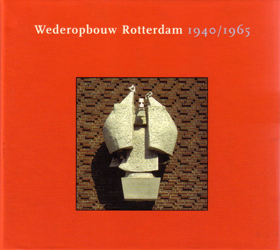 Foto Wederopbouw Rotterdam 1940-1965
